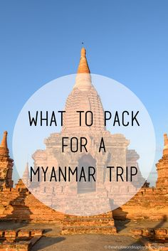 What to pack for a Myanmar trip: 15 Myanmar packing essentials! | the whole world is a playground