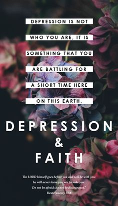 Depression and faith - My struggle with depression - Depression and faith - My struggle with depression - Deuteronomy 31:8