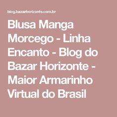 Blusa Manga Morcego - Linha Encanto - Blog do Bazar Horizonte - Maior Armarinho Virtual do Brasil