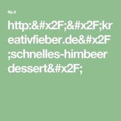 http://kreativfieber.de/schnelles-himbeerdessert/