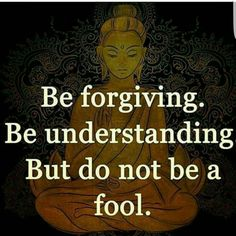 Lesson learned... I will never and do not have to forgive my blood family or trash where im from... its not possible! twice is enough, I AM NO FOOL, NEVER AGAIN! DEATH B4 DISHONOR & DISRESPECTFUL, UNLAWFUL ABUSE