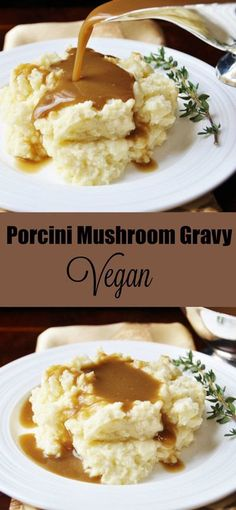 Vegan Porcini Mushroom Gravy. This gravy recipe is so much better than the traditional animal based gravy you're used to. It's full of fresh herbs and so creamy and delicious. My husband LOVES it! www.veganosity.com
