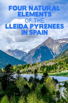 The Pyrenees in North of Spain are the place of pristine nature, with stunning mountains, lakes, rivers and some of the best National Parks of the country.