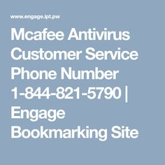 Mcafee Antivirus Customer Service Phone Number 1 844 821 5790 | Engage  Bookmarking Nice Design
