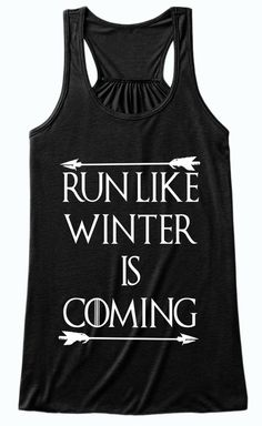 Run Like Winter Is Coming | Game of Thrones Women's Tank Top | Click Image To Purchase