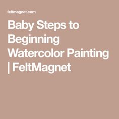 Baby Steps to Beginning Watercolor Painting Watercolor Journal, Watercolor Tips, Watercolour Tutorials, Watercolor Pencils, Watercolor Techniques, Watercolors, Painting Tutorials, Watercolour Paintings, Watercolor Classes