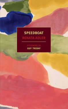 """I think when you are truly stuck, when you have stood still in the same spot for too long, you throw a grenade in exactly the spot you were standing in, and jump, and pray. It is the momentum of last resort."" Speedboat by Renata Adler"