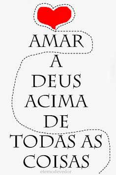 Amar a Deus acima de todas as coisas. My Jesus, Jesus Christ, Jesus Freak, Jesus Loves Me, Christen, More Than Words, God Is Good, Gods Love, Encouragement