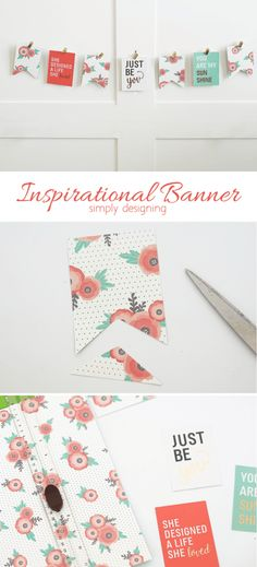 DIY Inspirational Banner using the Home+Made Paper Line! So pretty for inspirational quotes in your home!