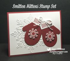 I feel in love with the Smitten Mittens stamp set and the Winter Wonder Embossing Folder from Stampin' Up! as soon as I saw them in the 2017 Holiday catalog.  They make the best Christmas cards, especially together.