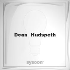 Dean Hudspeth: Page about Dean Hudspeth #member #website #sysoon #about