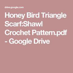 Honey Bird Triangle Scarf:Shawl Crochet Pattern.pdf - Google Drive