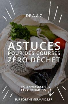 Forthemermaids.fr   Blog zéro déchet & minimalisme - Astuces pour des courses zéro déchet : de A à Z