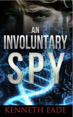 """""""An Involuntary Spy"""", a novel by Kenneth Eade. This GMO thriller goes mainstream and hits the best seller list: The story of a genetic biologist, working for the largest biotech company in the world, who becomes entangled in a web of government corruption and fraud regarding genetically engineered food, and blows the whistle on his employer. As a result, he must flee the country as a fugitive, ch... Free Kindle download @ http://www.amazon.com/Involuntary-Spy-GMO-Thriller-ebook/dp/B00GQPBLZ6"""
