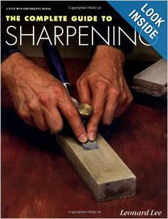 The Complete Guide to Sharpening: Leonard Lee: 0094115581257: Amazon.com: Books