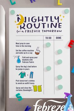 Your family has enough on their plate in the mornings… so try this nightly tidy-up checklist courtesy of Febreze. It's an easy routine to stick to when everyone's involved: Prep meals and outfits ahead of time. Have the kids pick up any stragglers on the