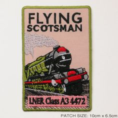 THE-FLYING-SCOTSMAN-LNER-Railway-Embroidered-Iron-On-Train-Patch
