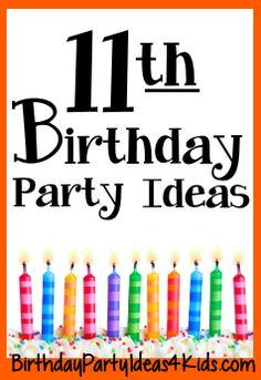 11th Birthday party ideas