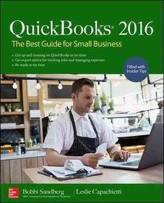 This fully updated, hands-on guide takes the guesswork out of setting up and running a business with QuickBooks QuickBooks 2016: The Best Guide for Small Business shows, from start-to-finish, how to g