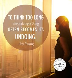 To think too long about doing a thing often becomes its undoing | Julian Pencilliah Inspire #Think #Inspiration #Quotes