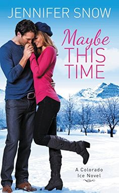 Maybe This Time (Colorado Ice) by [Snow, Jennifer]