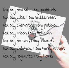 you say hogwarts, i say home :)