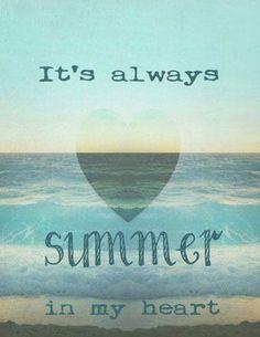 It's always summer in my heart.