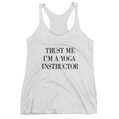 Trust Me I'm A Yoga Instructor Raceback White Tank