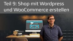 Wordpress WooCommerce Shop erstellen | Wordpress Tutorial 2017 Teil 9 de...