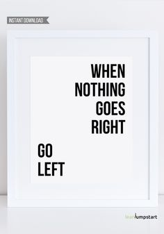 Motivational Print Art Poster, When Nothing Goes Right Go Left, Wall Decor, Wisdom Words, Funny Minimalist Poster, Black Minimalist Poster