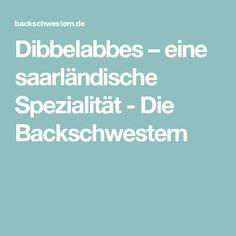 Dibbelabbes – eine saarländische Spezialität - Die Backschwestern