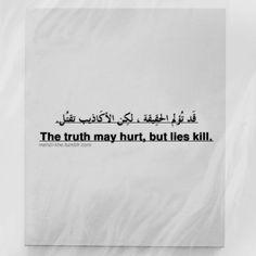 Gerçek incitebilir ama yalan öldürür