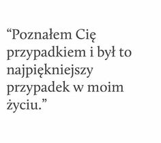 To nie był przypadek Dad Quotes, Happy Quotes, True Quotes, Sad Texts, Son Luna, Parenting Quotes, Romantic Quotes, How I Feel, Cool Words