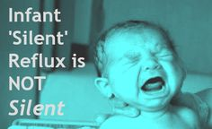 Infant Silent Reflux - Ranitidine, Zantac, Omeprazole. A really great read and some really helpful information.