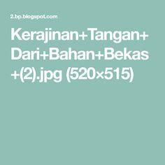 Kerajinan+Tangan+Dari+Bahan+Bekas+(2).jpg (520×515)