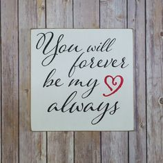 "Love Sign ""You Will Forever Be My Always"". This is a great gift to give to that special someone that you love. Valentine's day, for an anniversary, or just because. Hand stenciled using Black and Red"