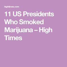 11 US Presidents Who Smoked Marijuana – High Times