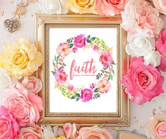 faith watercolor flowers print watercolor printable art quote wall art quote floral poster floral watercolor wall decor faith digital print by S4StarSbySiSSy on Etsy