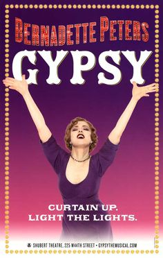 Gypsy on Broadway with Bernadette Peters... and with Tyne Daly, and with Patti Lupone....
