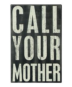 Black 'Call Your Mother' Box Sign
