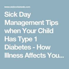 Sick Day Management Tips when Your Child Has Type 1 Diabetes - How Illness Affects Your Child's Blood Glucose