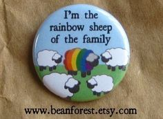 rainbow sheep of the family - gay lgbt lgbtq pride - pinback button badge - favors? Rainbow Flag, Rainbow Pride, Rainbow Badge, Black Sheep Of The Family, Lgbt Flag, Thing 1, Same Love, Lol So True, Gay Pride