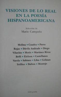 Visiones de lo real en la poesía hispanoamericana / prólogo, selección y notas de Mario Campaña Publicación Barcelona : DVD, 2001