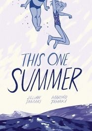 THIS ONE SUMMER (2014) written by Mariko Tamaki; illustrated by Jillian Tamaki