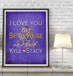 """LSU Tigers personalized """"I Love You to Baton Rouge and Back"""" ART PRINT"""