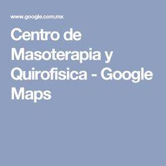 Centro de Masoterapia y Quirofisica - Google Maps