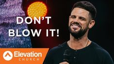 Don't Blow It! | Pastor Steven Furtick