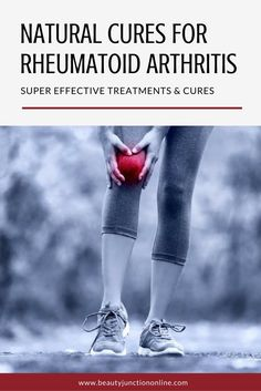 Discover the best natural cures for rheumatoid arthritis!