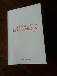Les inoubliables,  de Jean-Marc Parisis