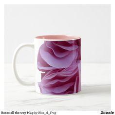 Roses all the way Mug